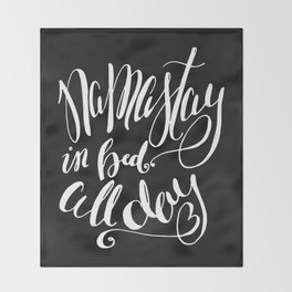 Namastay in Bed All Day - Yoga Quote - Black and white lettering - Hand Lettering Throw Blanket