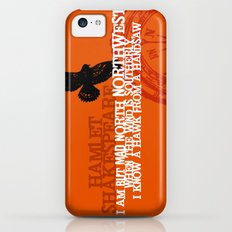 Hamlet-  North by Northwest - Madness - Shakespeare Quote Art iPhone 5c Slim Case