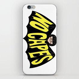 No Capes iPhone Skin