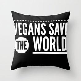 Vegans Save The World  Vegan Throw Pillow