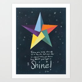 You are a star. Shine! Art Print