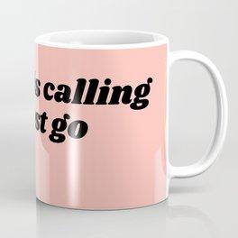 my bed is calling i must go Coffee Mug