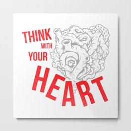 Think With Your Heart Metal Print