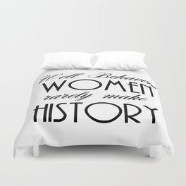 Well Behaved Women - White Duvet Cover