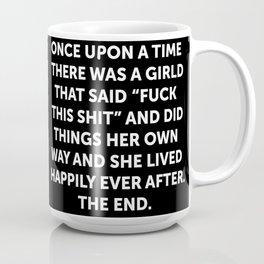 Once upon a time she said fuck this (2) Coffee Mug