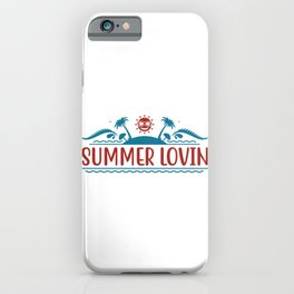 Summer Lovin Fun Quote Text Island Beach iPhone Case