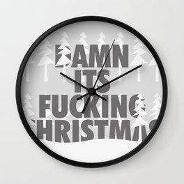 DAMN ITS FUCKING CHRISTMAS Wall Clock
