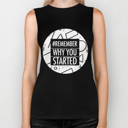 Remember Why You Started Biker Tank