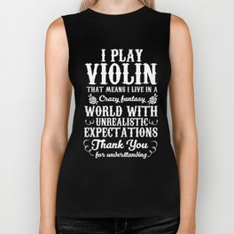 I Play Violin Live in a Crazy Fantasy World T-Shirt Biker Tank