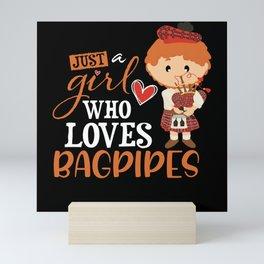 Just A Girl Who Loves Bagpipes I Bagpipe Girl Mini Art Print