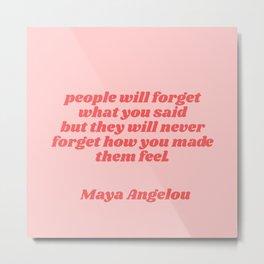 feel - maya angelou quote Metal Print