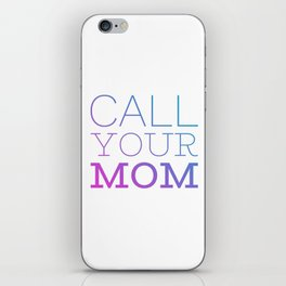 Call your mom iPhone Skin