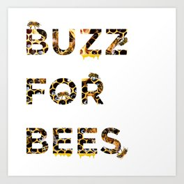 Buzz for Bees Art Print