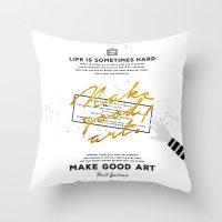 neil gaiman Throw Pillows featuring Make Good Art - Neil Gaiman by thatfandomshop
