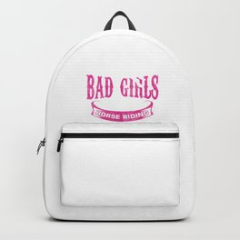 Good Girls Go To Heaven Funny Horseback Riding Mare Equestrian Horse Lovers Gift Backpack