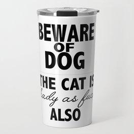 Beware of dog (and cat) Travel Mug