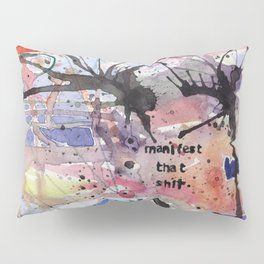 Manifest That Shit Pillow Sham