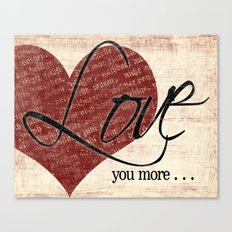 Love You More Canvas Print