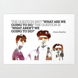 Ferris Bueller is my Hero Art Print