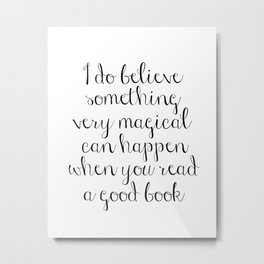 I do believe something very magical can happen when you read a good book. J.K. Rowling Bookmark Metal Print