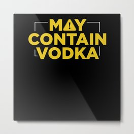 May Contain Vodka Party Drinking Metal Print