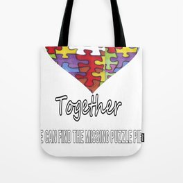 Together we can find the missing puzzle piece Tote Bag