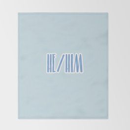 He/Him Pronouns Print Throw Blanket
