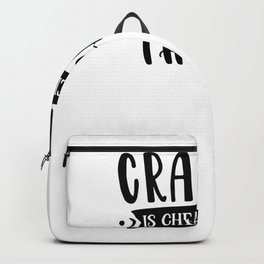Tote Bag Crafting is Cheaper Than Therapy Backpack