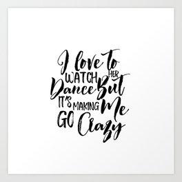 I Love To Watch Her Dance, Home Decor, Minimalist Poster Art Print
