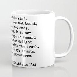 Love is patient... Coffee Mug