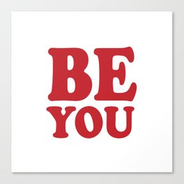 Be You Canvas Print