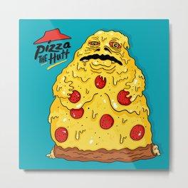 Pizza The Hutt Metal Print
