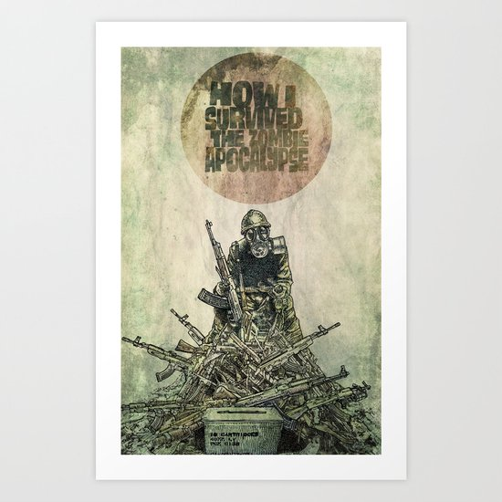 How I Survived The Zombie Apocalypse (colour option) Art Print