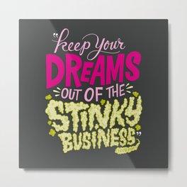 Stinky Business Metal Print