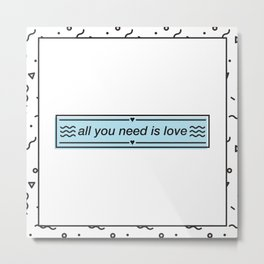 ALL YOU NEED IS LOVE BLUE Metal Print
