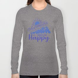 Adventure Makes Me Happy pu Long Sleeve T-shirt
