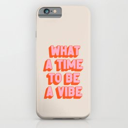 What A Time To Be A Vibe: The Peach Edition iPhone Case