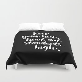 Keep Your Heels, Head and Standards High black-white typography poster design modern wall home decor Duvet Cover