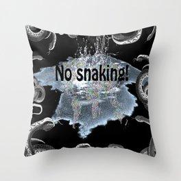 No snaking! Throw Pillow