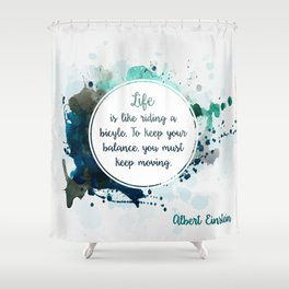 Albert Einstein's quote Shower Curtain