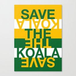 Save the Koala Canvas Print