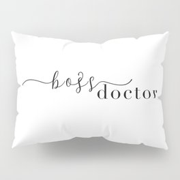 Boss Doctor Pillow Sham