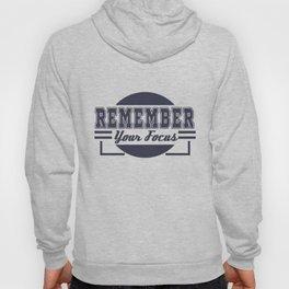 Motivational Focus Tshirt Design Remember your Focus Hoody