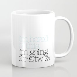 I'm bored of this, I'm going for a Twix Coffee Mug