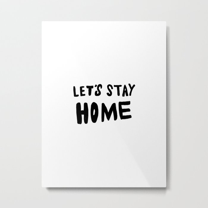 Let's stay home - black and white Metal Print