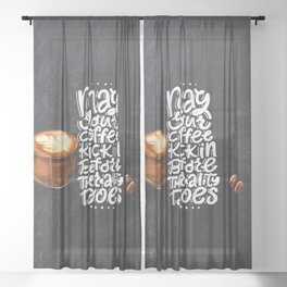 Coffee blackboard lettering — May your coffee Sheer Curtain