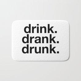 Drink Drank Drunk Bath Mat