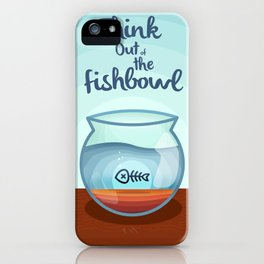 Think Out of the Fishbowl iPhone Case