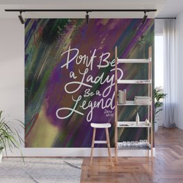 Stevie Nicks Quote - Don't be a Lady, Be a Legend Wall Mural