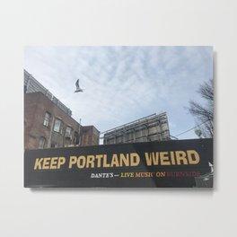 Keep Portland Weird Metal Print